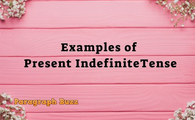 Examples of Present Indefinite Tense