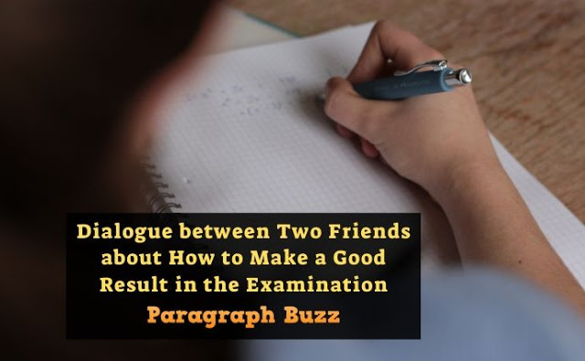 Dialogue between Two Friends about How to Make a Good Result in the Examination