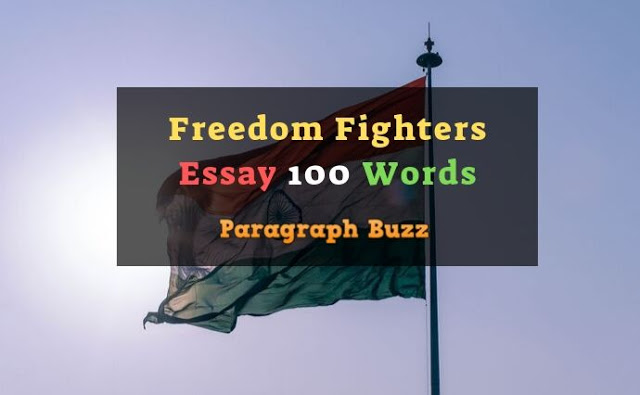 Essay on Freedom Fighters 100 Words