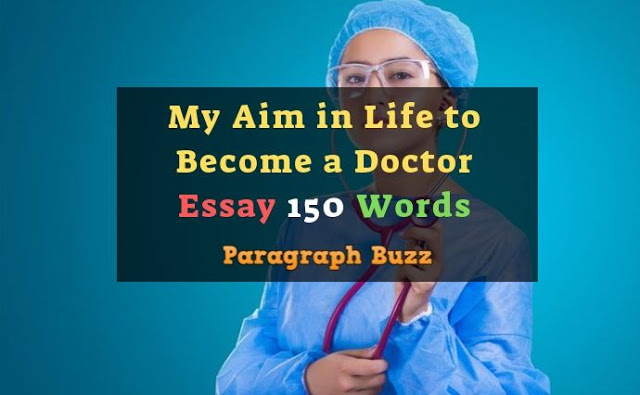 Essay on My Aim in Life to Become a Doctor 150 Words