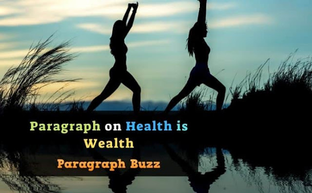 Paragraph on Health is Wealth