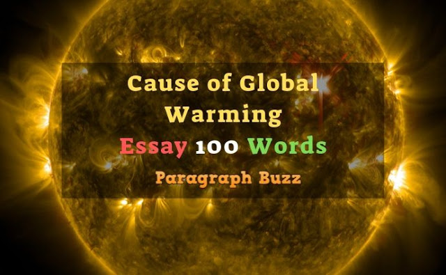 Cause of Global Warming Essay in 100 Words