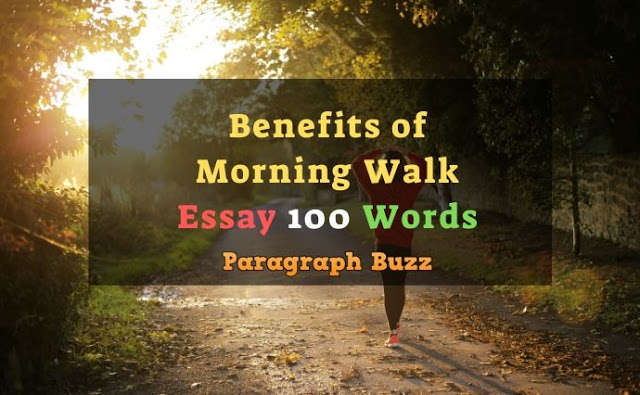 Essay on Benefits of Morning Walk in 100 Words